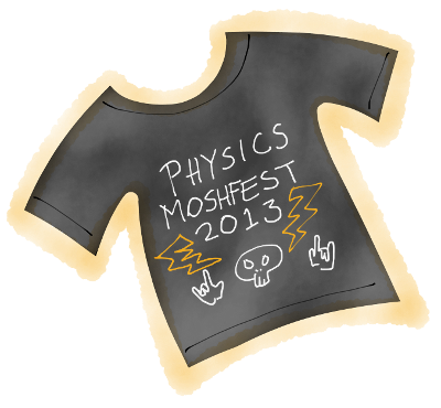Physics Moshfest